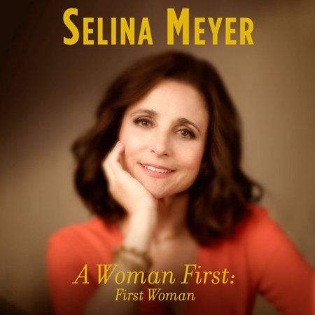 A Woman First: First Woman by Selina Meyer