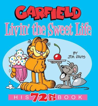 Garfield Livin' the Sweet Life by Jim Davis