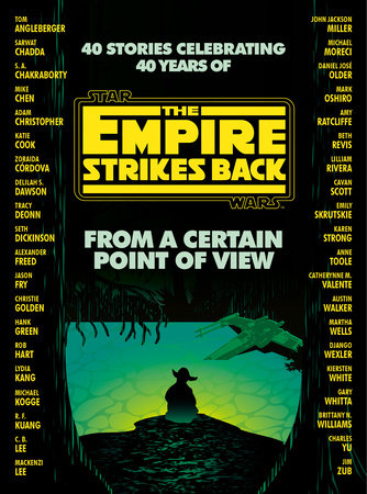 From a Certain Point of View: The Empire Strikes Back (Star Wars) by Anne Toole, Seth Dickinson, Hank Green, R. F. Kuang, Martha Wells and Kiersten White