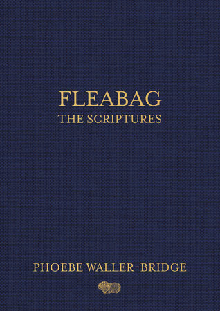 Fleabag: The Scriptures by Phoebe Waller-Bridge