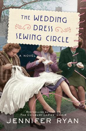 The Wedding Dress Sewing Circle by Jennifer Ryan