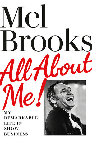 All About Me! by Mel Brooks
