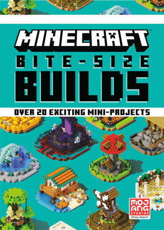 Minecraft Bite-Size Builds by Mojang AB and The Official Minecraft Team