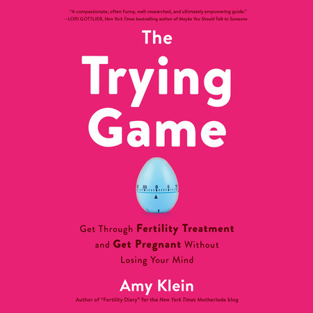 The Trying Game by Amy Klein