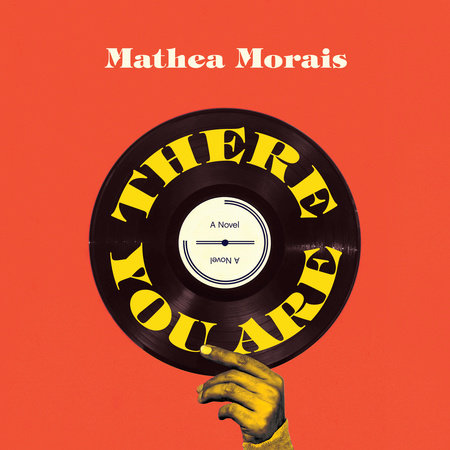There You Are by Mathea Morais