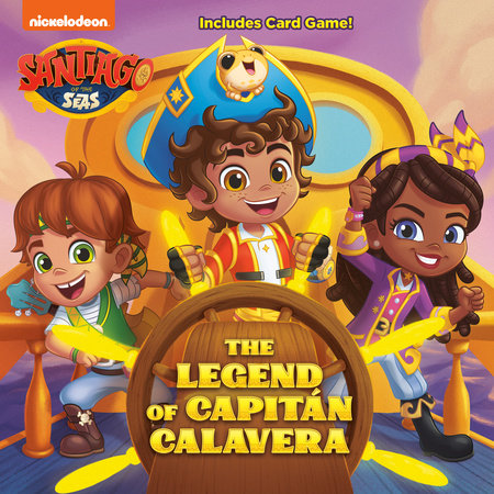 The Legend of Capitán Calavera (Santiago of the Seas) by Melissa Lagonegro