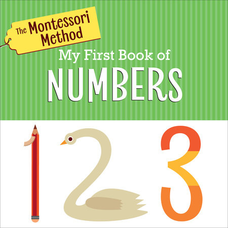 The Montessori Method: My First Book of Numbers by The Montessori Method