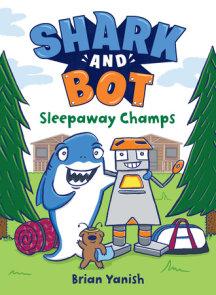 Shark and Bot #2: Sleepaway Champs