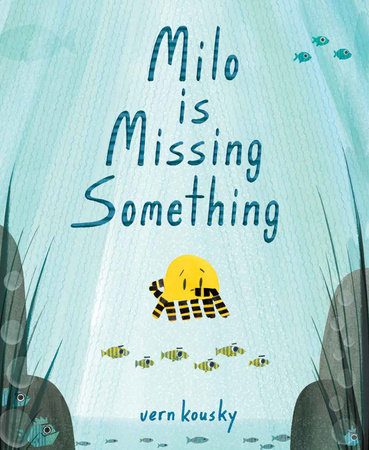 Milo Is Missing Something by Vern Kousky