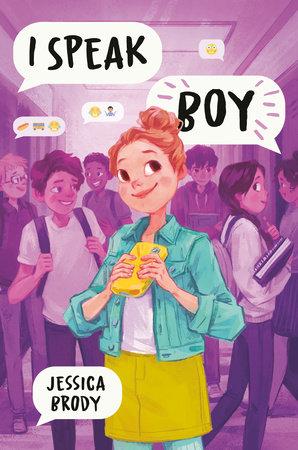I Speak Boy by Jessica Brody