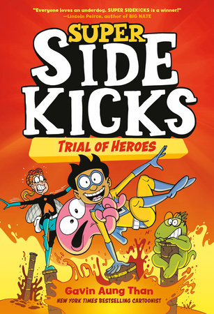 Super Sidekicks #3: Trial of Heroes by Gavin Aung Than