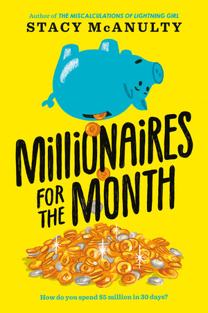 Millionaires for the Month by Stacy McAnulty