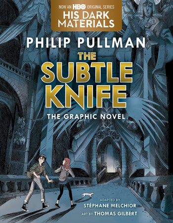 The Subtle Knife Graphic Novel by Philip Pullman