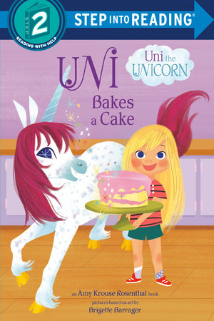 Uni Bakes a Cake (Uni the Unicorn) by Amy Krouse Rosenthal
