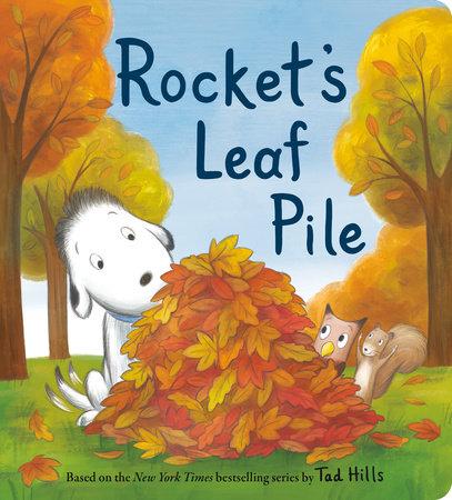 Rocket's Leaf Pile by Tad Hills