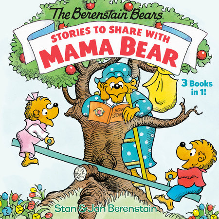 Stories to Share with Mama Bear (The Berenstain Bears) by Stan Berenstain and Jan Berenstain