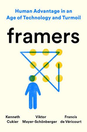 Framers by Kenneth Cukier, Viktor Mayer-Schönberger and Francis de Véricourt