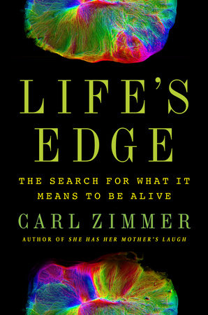 Life's Edge by Carl Zimmer