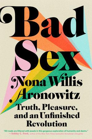 Bad Sex by Nona Willis Aronowitz