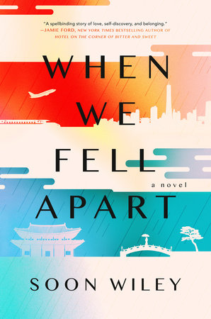 When We Fell Apart by Soon Wiley