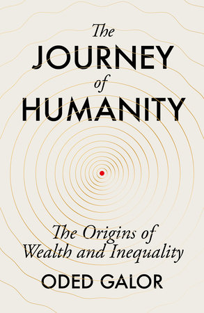 The Journey of Humanity by Oded Galor