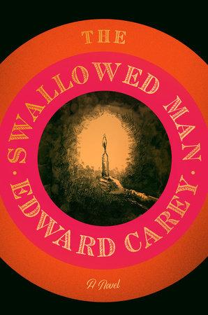 The Swallowed Man by Edward Carey