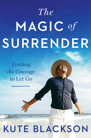 The Magic of Surrender by Kute Blackson