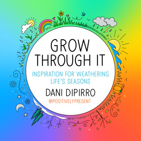 Grow Through It by Dani DiPirro