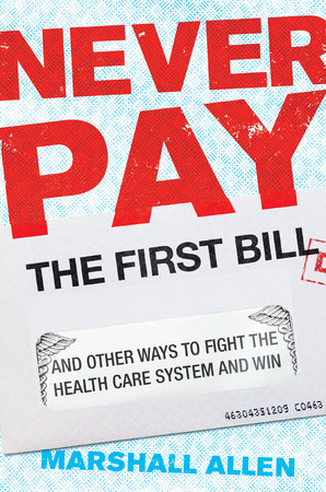 Never Pay the First Bill by Marshall Allen