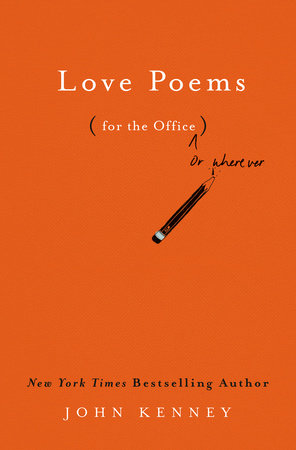 Love Poems for the Office by John Kenney