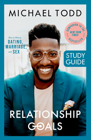 Relationship Goals Study Guide by Michael Todd