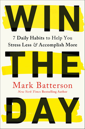 Win the Day by Mark Batterson