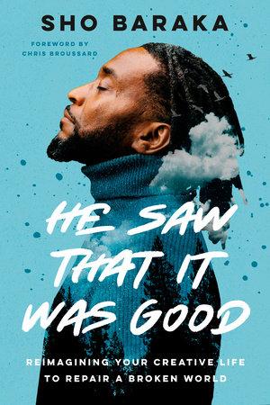 He Saw That It Was Good by Sho Baraka