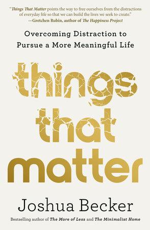 Things That Matter by Joshua Becker