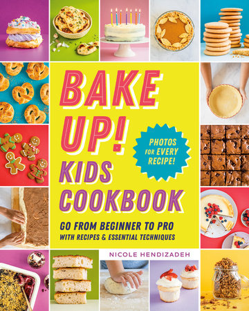 Bake Up! Kids Cookbook by Nicole Hendizadeh