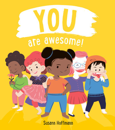 You Are Awesome by Susann Hoffmann