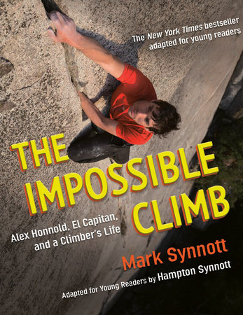 The Impossible Climb (Young Readers Adaptation) by Mark Synnott and Hampton Synnott