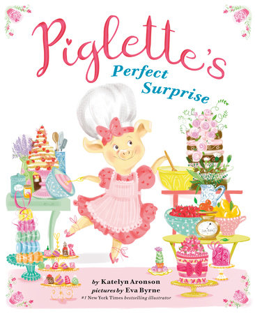 Piglette's Perfect Surprise by Katelyn Aronson