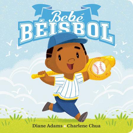 Bebe Béisbol by Diane Adams