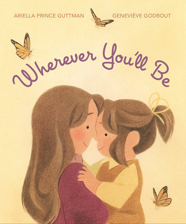Wherever You'll Be by Ariella Prince Guttman