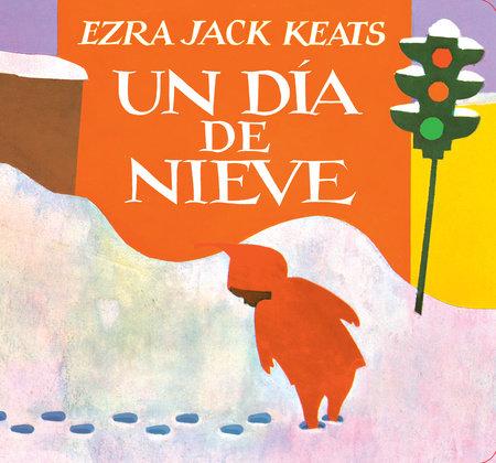 Un Día De Nieve by Ezra Jack Keats