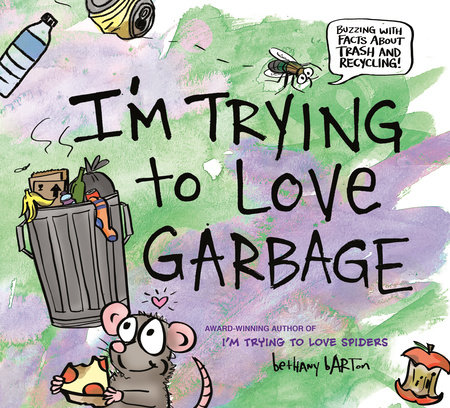 I'm Trying to Love Garbage by Bethany Barton