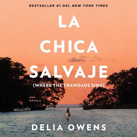La chica salvaje by Delia Owens