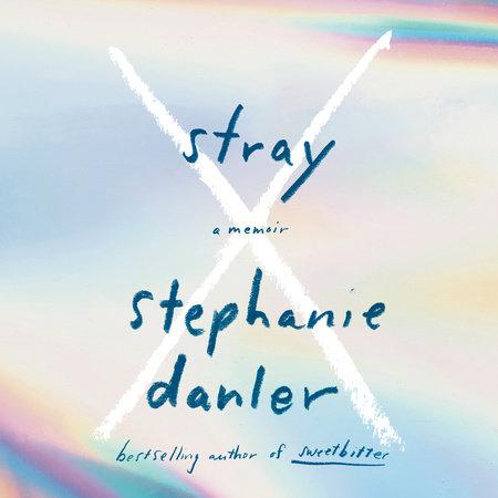 Stray by Stephanie Danler