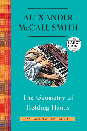The Geometry of Holding Hands by Alexander McCall Smith