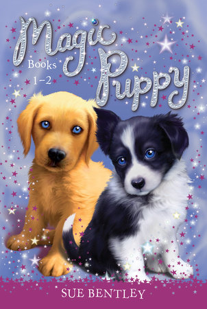 Magic Puppy: Books 1-2 by Sue Bentley