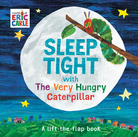 Sleep Tight with The Very Hungry Caterpillar by Eric Carle; Illustrated by Eric Carle