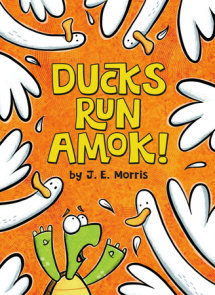 Ducks Run Amok!