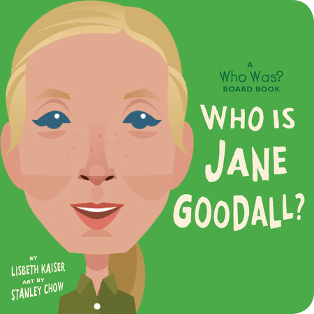 Who Is Jane Goodall?: A Who Was? Board Book by Lisbeth Kaiser and Who HQ
