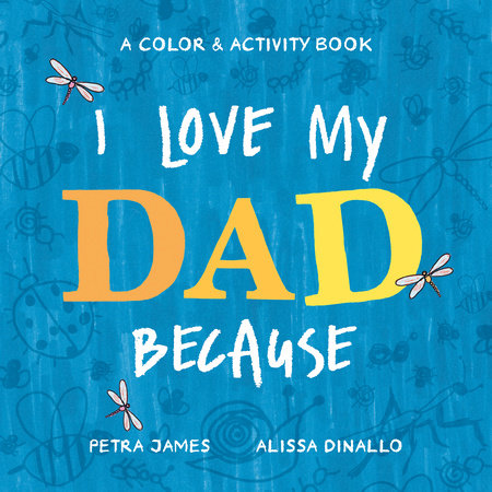 I Love My Dad Because by Petra James